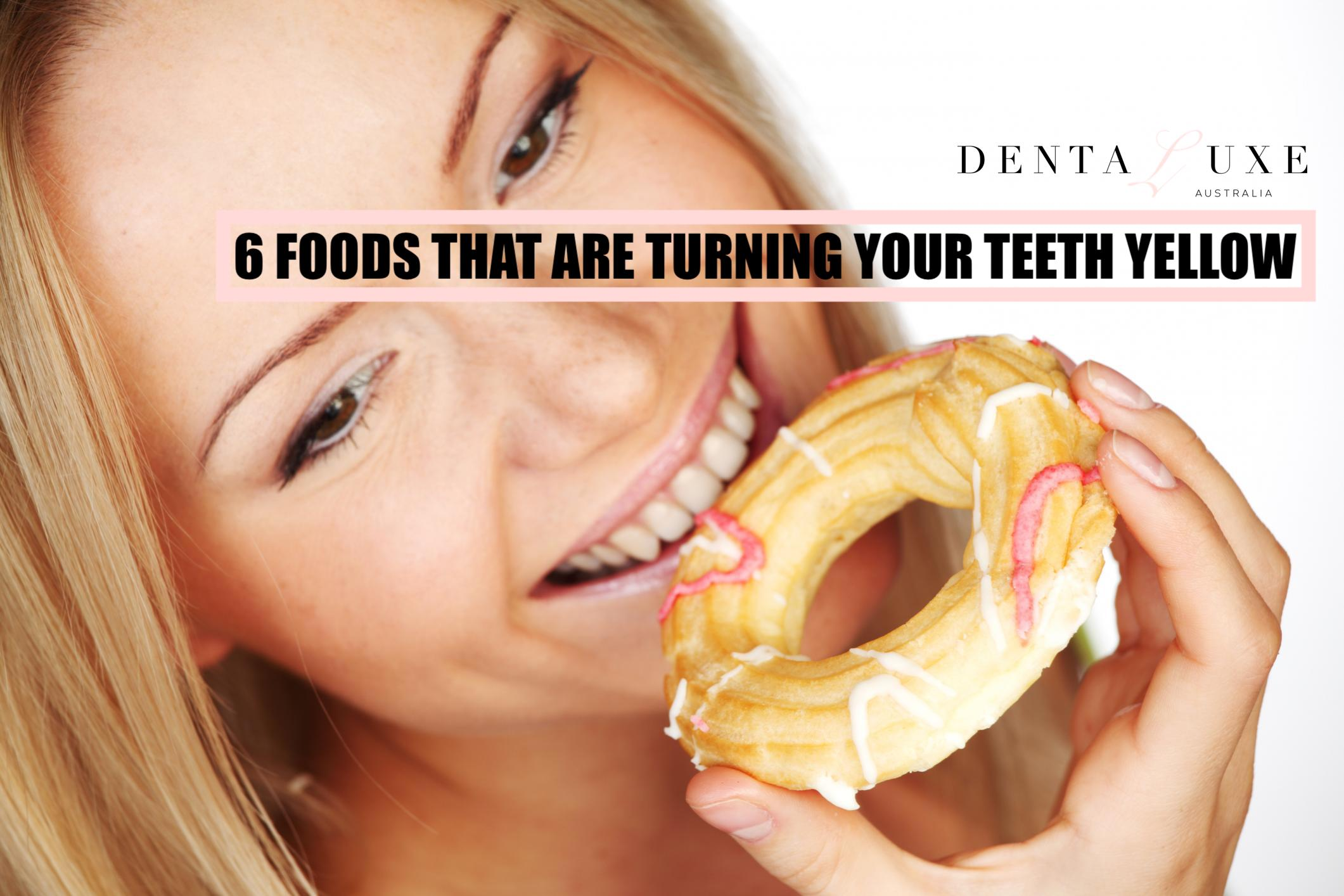 6 Foods That Are Turning Your Teeth Yellow
