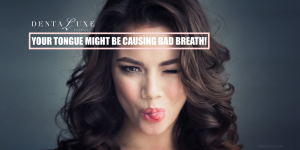 Your Tongue Might Be Causing Bad Breath!