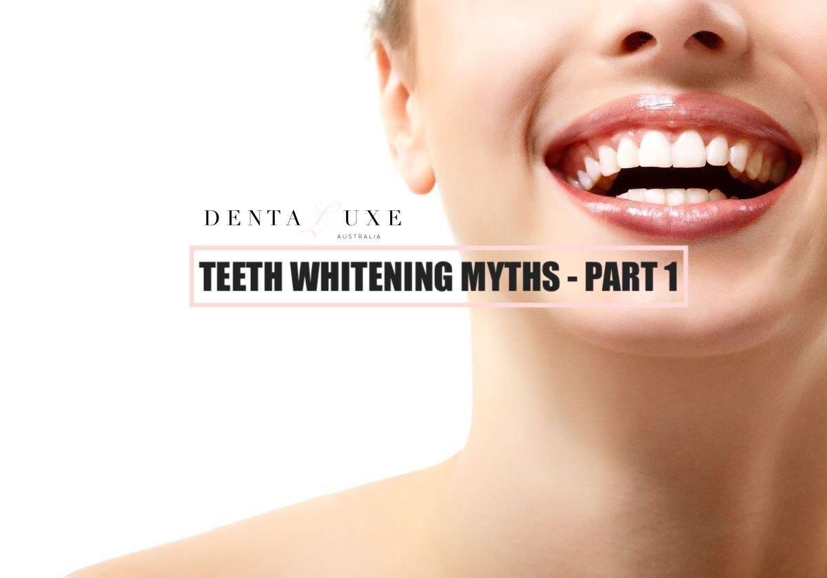 Teeth Whitening Myths – Part 1
